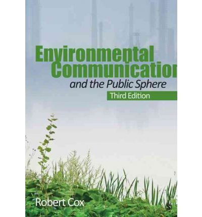 environmental-communication-and-the-public-sphere-by-author-j-robert-cox-june-2012