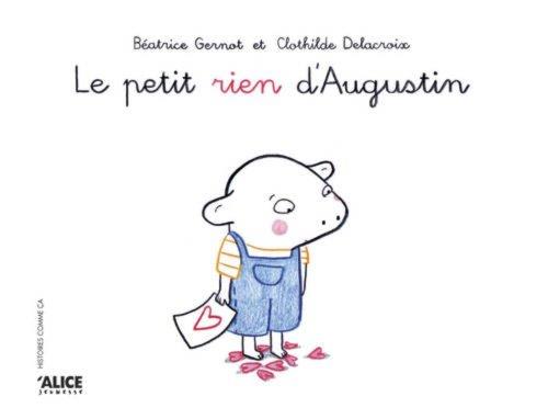Télécharger Le Petit Rien D Augustin De Béatrice Gernot