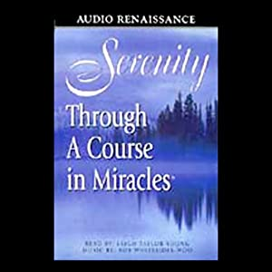 Serenity Through 'A Course in Miracles' Audiobook