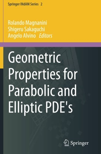 Geometric Properties for Parabolic and Elliptic PDE's (Springer INdAM Series)