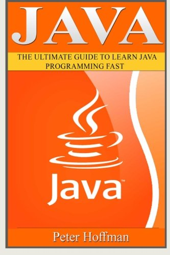 Java: The Ultimate Guide to Learn Java and Javascript Programming Programming, Java, Database, Java for dummies, how to program, javascript, ... Developers, Coding, CSS, PHP) (Volume 2) (Learn To Program Javascript compare prices)
