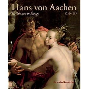 Hans von Aachen (1552-1615). Hofkünstler in Europa