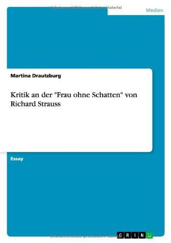 Kritik an der Frau ohne Schatten von Richard Strauss  [Drautzburg, Martina] (Tapa Blanda)