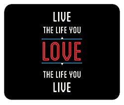 Live the Life you LOVE Motivational Inspirational Quote BLACK