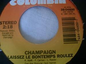 champaign champaign 7 45 off and on love laissez le bontemps roulez music. Black Bedroom Furniture Sets. Home Design Ideas