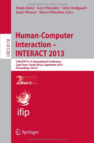 Human-Computer Interaction -- Interact 2013: 14Th Ifip Tc 13 International Conference, Cape Town, South Africa, September 2-6, 2013, Proceedings, Part ... Applications, Incl. Internet/Web, And Hci)