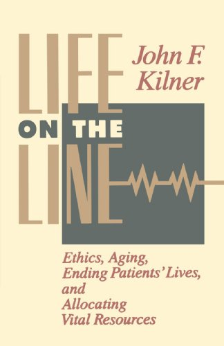 Life on the Line: Ethics, Aging, Ending Patients' Lives, and Allocating Vital Resources
