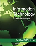 img - for Information Technology in a Global Society for the IB Diploma: Black and White Edition book / textbook / text book