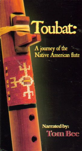 Toubat: A Journey of the Native American Flute