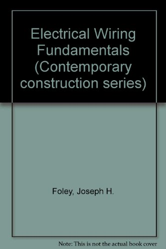 Electrical Wiring Fundamentals (Contemporary Construction Series)