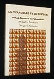 echange, troc Collectif - La Chandelle et le reveur: Sur La flamme d'une chandelle de Gaston Bachelard : lexique informatisé