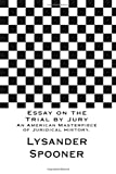 Essay on the Trial by Jury: An American Masterpiece of Juridical History.