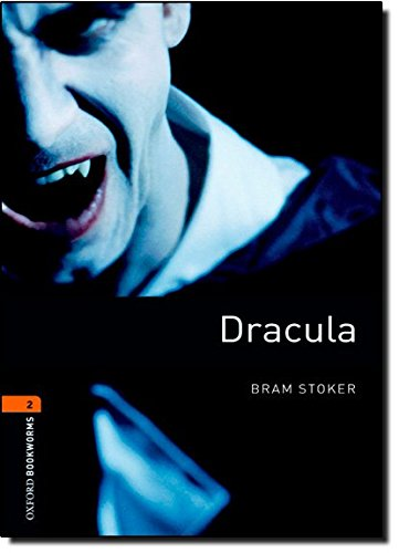 Oxford Bookworms Library: Stage 2: Dracula: 700 Headwords (Oxford Bookworms ELT)