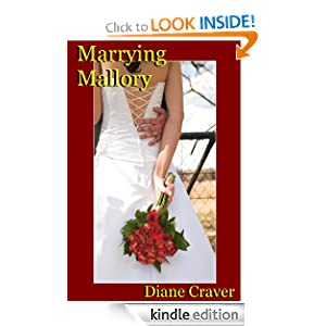 Free Kindle Book: Marrying Mallory, by Diane Craver. Publisher: Diane Craver (August 29, 2012)