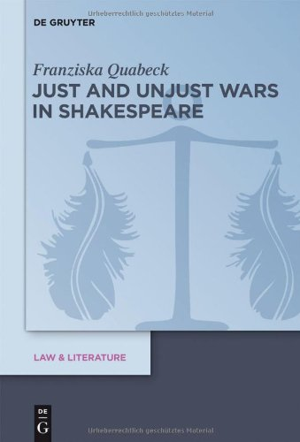 Just and Unjust Wars in Shakespeare (Law & Literature)