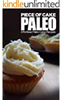 Piece of Cake Paleo - Effortless Paleo Cake Recipes (English Edition)