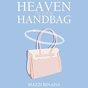 Heaven in Your Handbag: A Devotional for the Modern Woman | [Mazzi Binaisa]