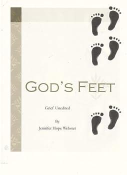 god's feet: grief unedited... - jennifer hope webster. flora lea aasum and roberta jereb