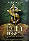 img - for Faith and Finance Leader's Guide (Financial Planning with a Faith Factor) book / textbook / text book