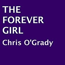 The Forever Girl (       UNABRIDGED) by Chris O'Grady Narrated by Robert Keiper