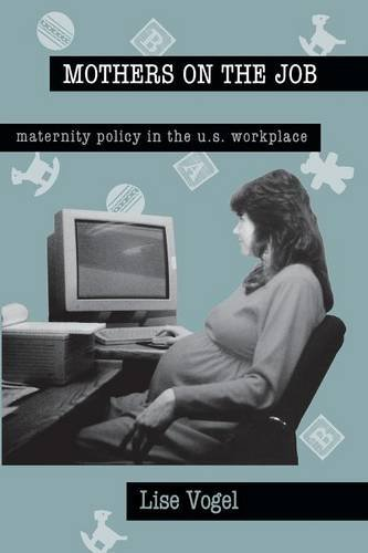 Mothers On The Job: Maternity Policy in the U.S. Workplace