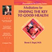 Meditations for Finding the Key to Good Health | [Bernie S. Siegel]