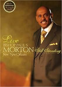 Bishop Paul S. Morton: Still Standing