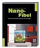 Nano-Fibel - Faszinierende Mini-Aquarien für Einsteiger title=