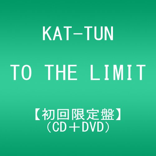 KAT-TUN TO _THE_LIMIT