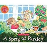 A Sprig of Parsley (God Is the Little Things)