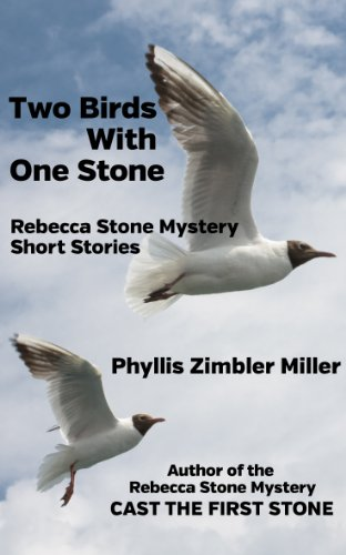 Book: Two Birds With One Stone - Rebecca Stone Mystery Short Stories by Phyllis Zimbler Miller