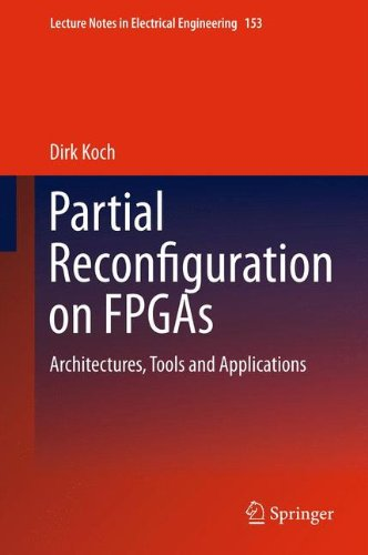 Partial Reconfiguration On Fpgas: Architectures, Tools And Applications (Lecture Notes In Electrical Engineering)