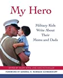 Image of My Hero: Military Kids Write About Their Moms and Dads