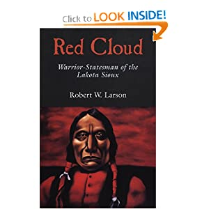 Red Cloud: Warrior-Statesman of the Lakota Sioux (The Oklahoma Western Biographies) by