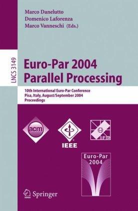 Euro-Par 2004 Parallel Processing, 10 conf