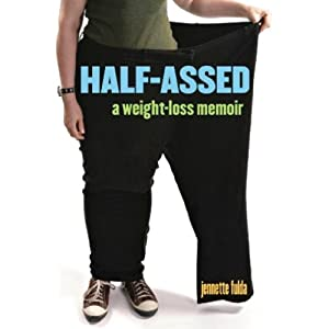 Half-Assed: A Weight-Loss Memoir | [Jennette Fulda]