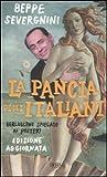 La pancia degli italiani. Berlusconi spiegato ai posteri (881705058X) by Beppe Severgnini