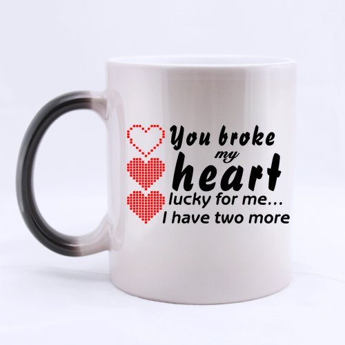 Funny Love Coffee Mug - Best Cool Gamer Nerd Geek You Broke My Heart Lucky I Have Two More Morphing Coffee Mug Or Tea Cup - 11 Ounces