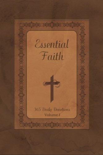 Essential Faith: Daily Devotions (Volume 1)