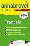 Annales Annabrevet 2014 Français: sujets du brevet (non corrigés) - 3e