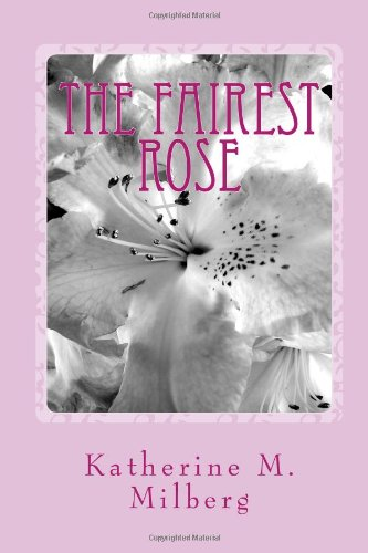 The Fairest Rose