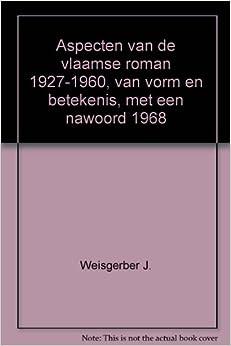 vlaamse roman 1927-1960, van vorm en betekenis, met een nawoord 1968