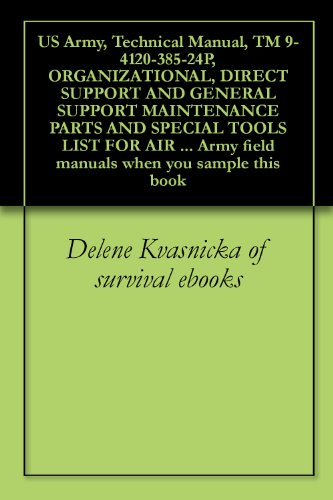 US Army, Technical Manual, TM 9-4120-385-24P, ORGANIZATIONAL, DIRECT SUPPORT AND GENERAL SUPPORT MAINTENANCE PARTS AND SPECIAL TOOLS LIST FOR AIR CONDITIONER, ... Army field manuals when you sample this book