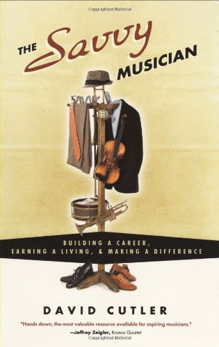 The Savvy Musician:  Building a Career, Earning a Living & Making a Difference