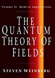 The Quantum Theory of Fields, Volume 2: Modern Applications
