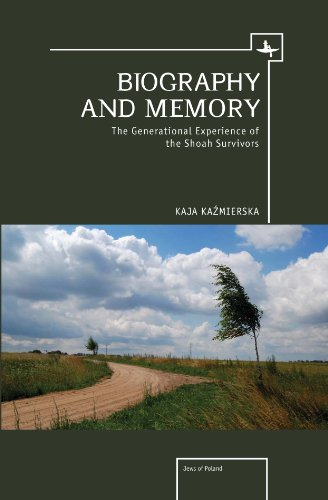 Biography and Memory: The Generational Experience of the Shoah Survivors (Jews of Poland)