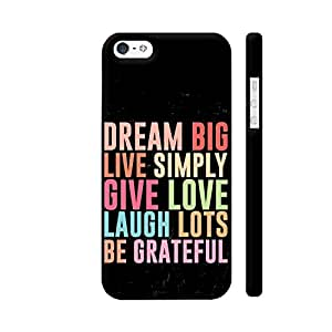 Colorpur Dream Big Live Simply Give Love 2 Designer Mobile Phone Case Back Cover For Apple iPhone 5 / 5s | Artist: Designer Chennai