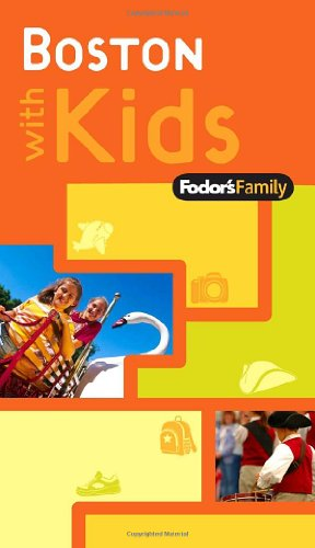Fodor's Family Boston with Kids, 1st Edition (Travel Guide)