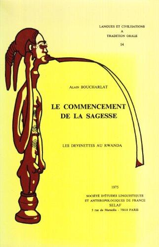 Le commencement de la sagesse. Les devinettes au Rwanda. - Stanford, A., L'image du corps humain dans la maison du Burundi. TO14 (Societe d'Etudes Linguistiques et Anthropologiques de France)