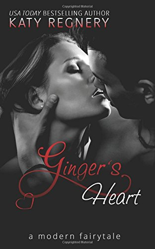 Ginger's Heart (a modern fairytale), by Katy Regnery